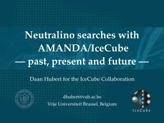 Neutralino searches with  AMANDA/IceCube –– past, present and future ––