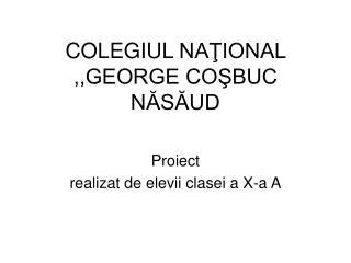 COLEGIUL  NAŢIONAL ,,GEORGE COŞBUC NĂSĂUD