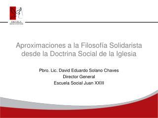 Aproximaciones a la Filosofía  Solidarista desde la Doctrina Social de la Iglesia