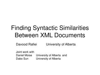 Finding Syntactic Similarities Between XML Documents