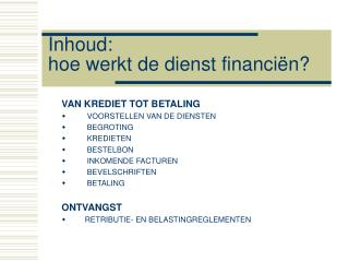Inhoud:  hoe werkt de dienst financiën?