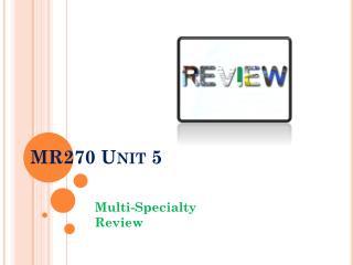 MR270 Unit 5