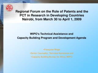 WIPO's Technical Assistance and  Capacity Building Program and Development Agenda Françoise Wege
