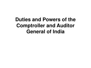 Duties and Powers of the Comptroller and Auditor General of India