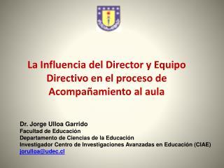 La Influencia del Director y Equipo Directivo en el proceso de  Acompañamiento al aula