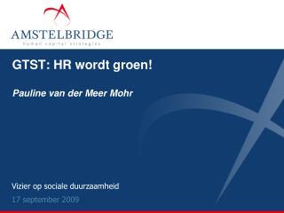 GTST: HR wordt groen! Pauline van der Meer Mohr