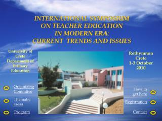 INTERNATIONAL SYMPOSIUM  ON TEACHER EDUCATION  IN MODERN ERA:  CURRENT  TRENDS AND ISSUES