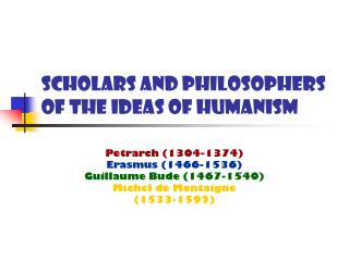 Scholars and Philosophers of the Ideas of Humanism
