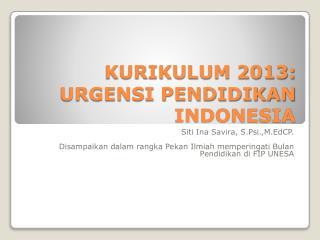 KURIKULUM 2013: URGENSI PENDIDIKAN INDONESIA