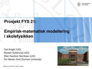 Prosjekt FYS 21: Empirisk-matematisk modellering i skolefysikken