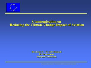 Communication on  Reducing the Climate Change Impact of Aviation Directorate C – Air and Chemicals