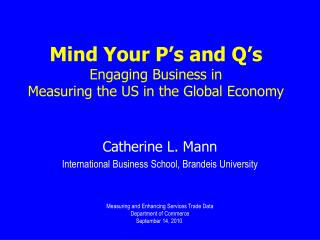 Mind Your P's and Q's Engaging Business in  Measuring the US in the Global Economy