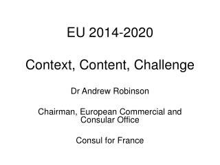 EU 2014-2020 Context, Content, Challenge