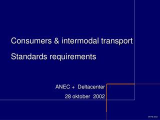 Consumers & intermodal transport Standards requirements