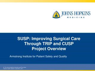 SUSP: Improving Surgical Care Through TRIP and CUSP Project Overview