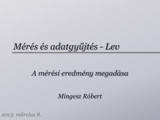 Mérés és adatgyűjtés - Lev