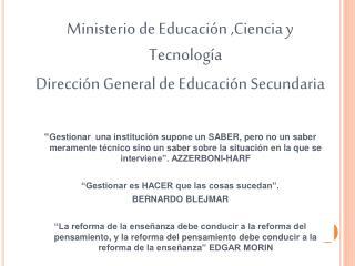Ministerio de Educación ,Ciencia y Tecnología Dirección General de Educación Secundaria