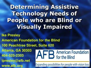 Determining Assistive Technology Needs of People who are Blind or Visually Impaired