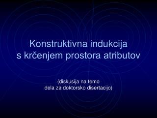 Konstruktivna indukcija s kr čenjem prostora atributov