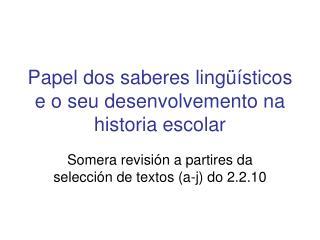 Papel dos saberes lingüísticos e o seu desenvolvemento na historia escolar