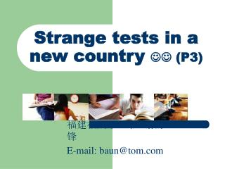 Strange tests in a new country   (P3)