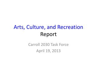 Arts, Culture, and Recreation  Report
