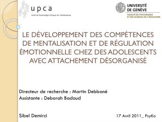 Directeur de recherche : Martin Debbané Assistante : Deborah Badoud