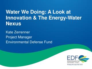 Water We Doing: A Look at Innovation & The Energy-Water Nexus