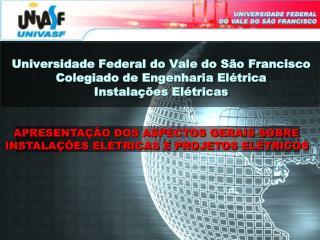 APRESENTAÇÃO DOS ASPECTOS GERAIS SOBRE  INSTALAÇÕES ELÉTRICAS E PROJETOS ELÉTRICOS