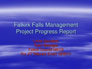 Falkirk Falls Management Project Progress Report