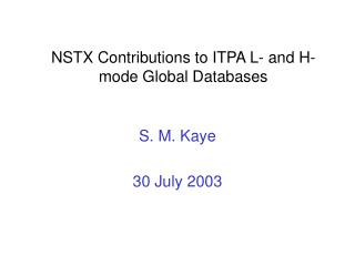 NSTX Contributions to ITPA L- and H-mode Global Databases