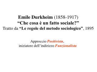 """Emile Durkheim  (1858-1917) """"Che cosa è un fatto sociale?"""""""