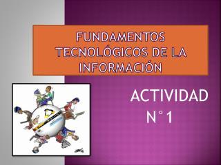 FUNDAMENTOS TECNOLÓGICOS DE LA INFORMACIÓN