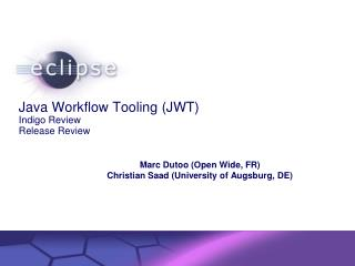Java Workflow Tooling (JWT) Indigo Review Release Review