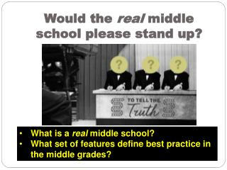 Would the  real  middle school please stand up?