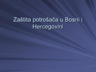 Zaštita potrošača u Bosni i Hercegovini