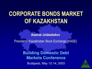 CORPORATE BONDS MARKET OF KAZAKHSTAN