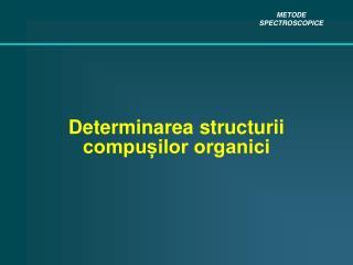 Determinarea structurii  compușilor organici