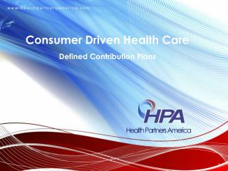 Consumer Driven Health Care Defined Contribution Plans