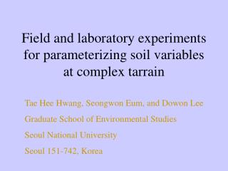 Field and laboratory experiments for parameterizing soil variables at complex tarrain