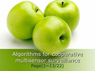 Algorithms for cooperative multisensor surveillance