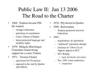 Public Law II:  Jan 13 2006 The Road to the Charter
