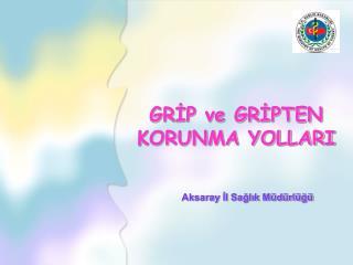 GRİP ve GRİPTEN KORUNMA YOLLARI