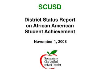 SCUSD  District Status Report on African American  Student Achievement