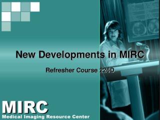 New Developments in MIRC