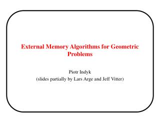External Memory Algorithms for Geometric Problems