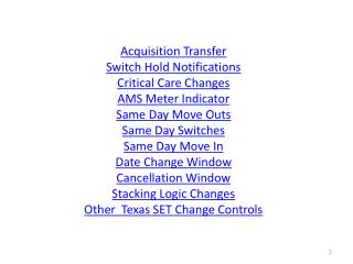 Acquisition Transfer  Switch Hold Notifications Critical Care Changes AMS Meter Indicator