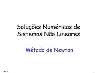Solu��es Num�ricas de Sistemas N�o Lineares