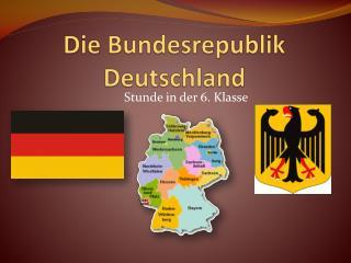 Die Bundesrepublik Deutschland