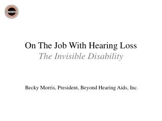 On The Job With Hearing Loss The Invisible Disability
